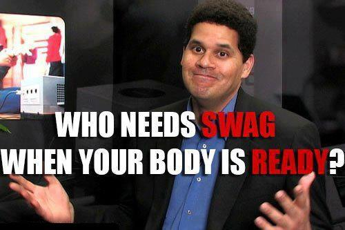 Who needs swag when your body is ready?