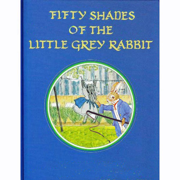 Fifty Shades Of The Little Grey Rabbit