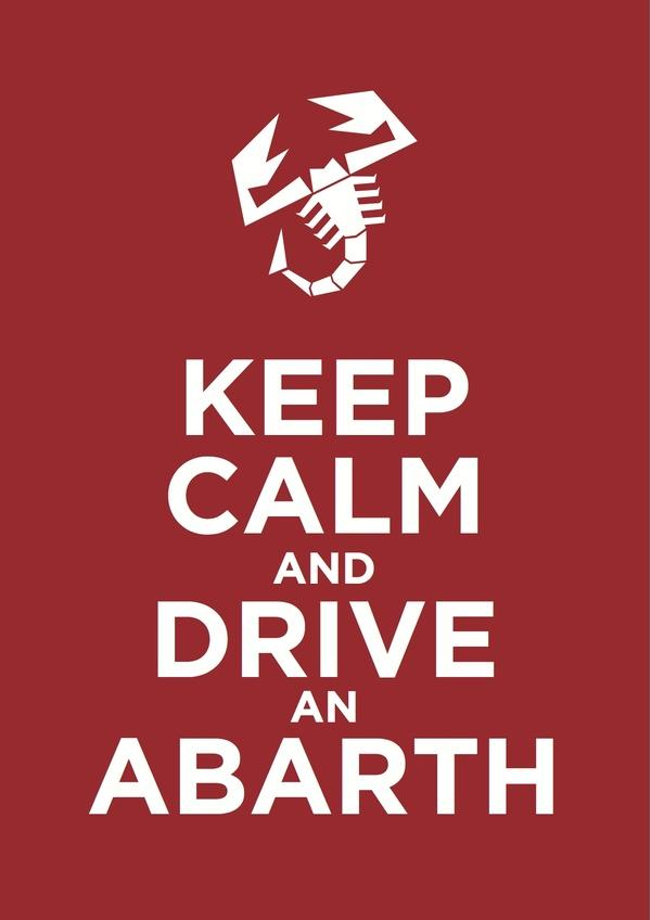Keep Calm and Drive an Abarth
