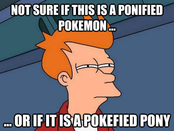 Not sure if ponified Pokémon...