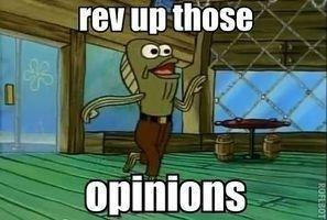 REV UP THOSE OPINIONS