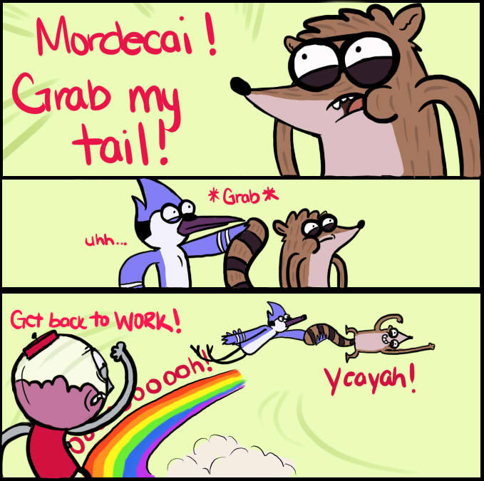 Mordecai, Grab My Tail!