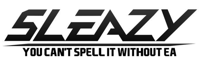 SLEAZY: You can't spell it without EA