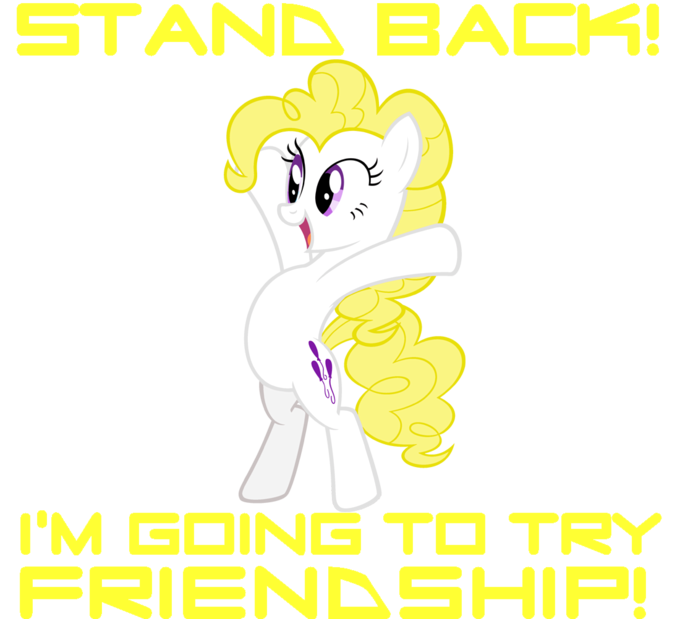 stand back i'm going to try friendship