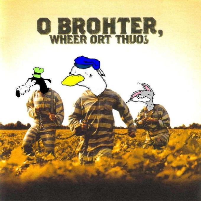 o brohter, wheer ort thuo?