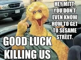 Hey Mitt, You Don't Even Know How to Get to Sesame Street