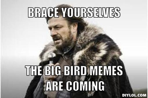 The Big Bird Memes are Coming