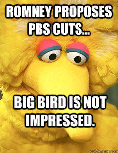Romney Proposes Budget Cuts...Big Bird is Not Impressed