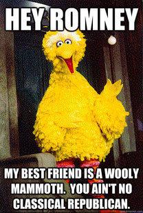 Hey Romney. My Best Friend is a Wooly Mammoth