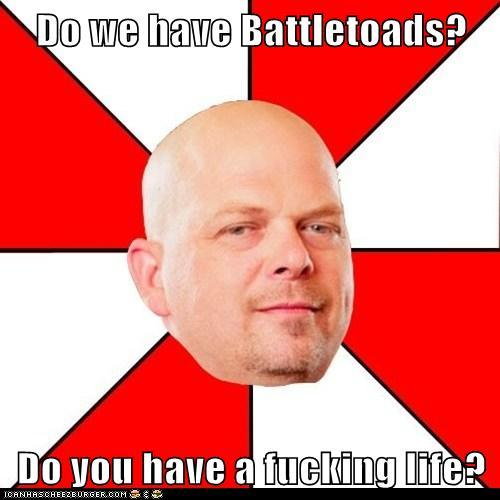 No we don't have battletoads now get a life.