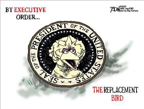 By Executive Order....The Replacement Bird