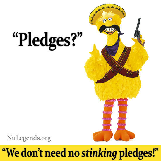 Pledges? We Don't Need No Stinking Pledges!