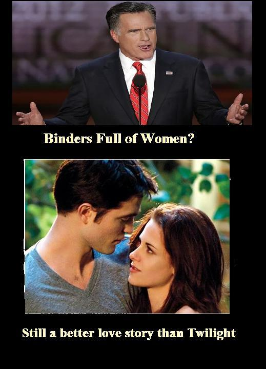 Binders Full of Women?  Still a better love story than Twilight.