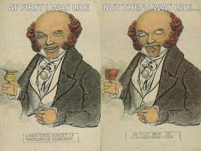 Martin Van Buren Gags on Hard Cider