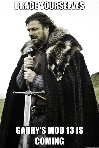 Brace Yourselves, GMod 13 is Coming
