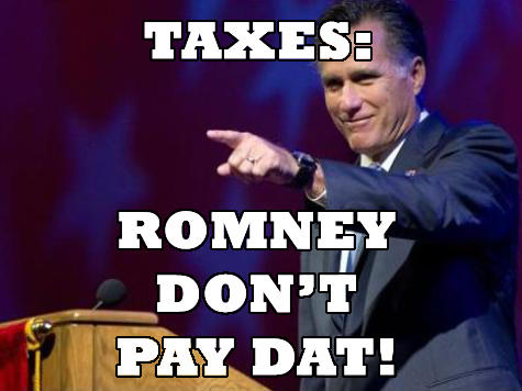 TAXES: ROMNEY DON'T PAY DAT!