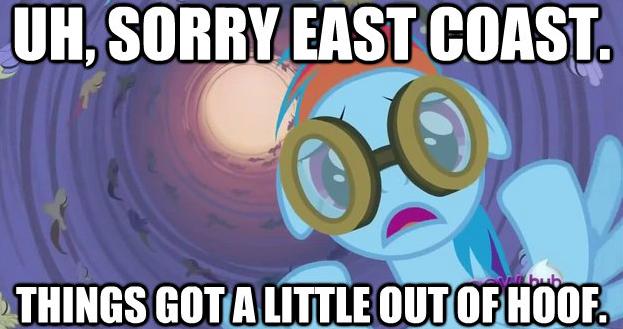 uh, sorry east coast.