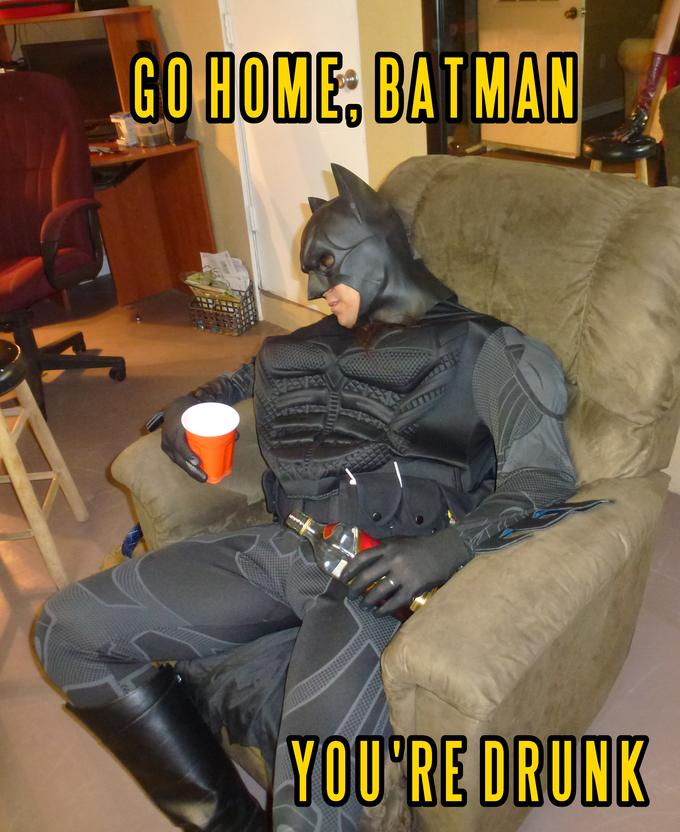 Go Home, Batman. You're Drunk.