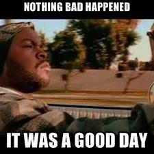 Nothing Bad Happened Today