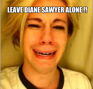 Leave Diane Sawyer Alone!!!