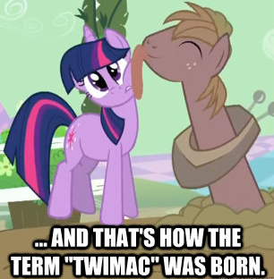 "and that's how the term ""twimac"" was born."
