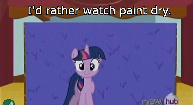 I'd Rather Watch Paint Dry