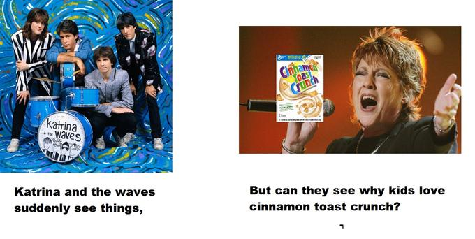 Can Katrina and the Waves see why kids love the taste of Cinnamon Toast Crunch?