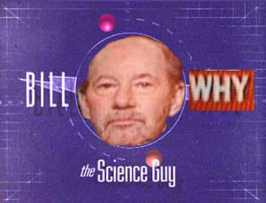 Bill WHY The Science Guy