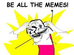 BE ALL THE MEMES!!!!!!!!!!!!!!!!!!!!!!!!!!!!!!!!!!!!!!!!!!!!!!!!!!!!!!!!!