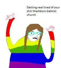 Getting real tired of your shit Westboro baptist church