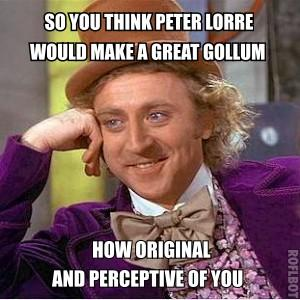 So You Think Peter Lorre Would Make A Great Gollum