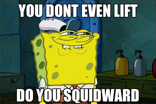 squidward doesn't lift