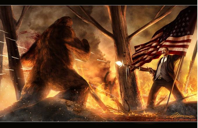 Teddy Roosevelt vs. Sasquatch