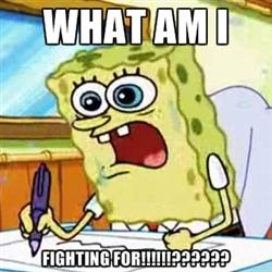 What is Spongebob is fighting for