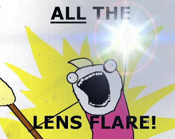 All the lens flare!