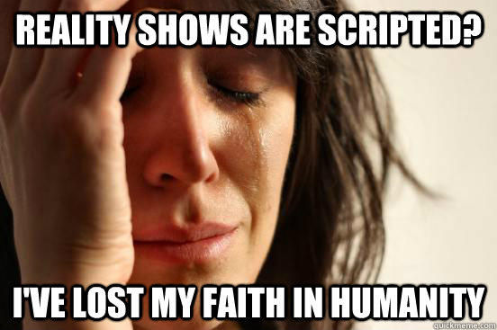 Reality shows are scripted?