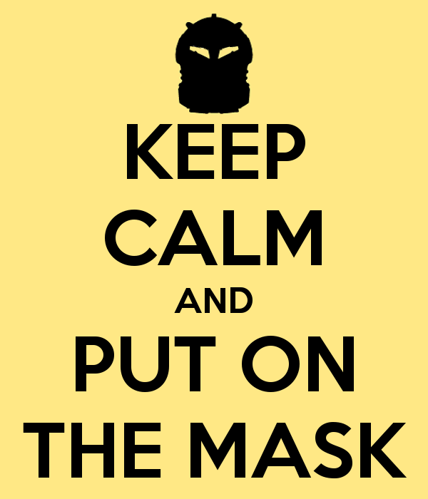 Keep Calm and Put on the Mask