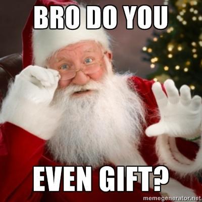 Do You Even Gift?