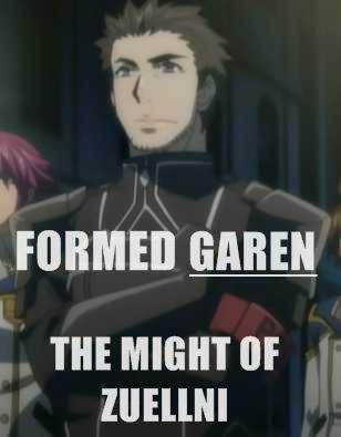 Formed GAREN! the Might of Zuellni.