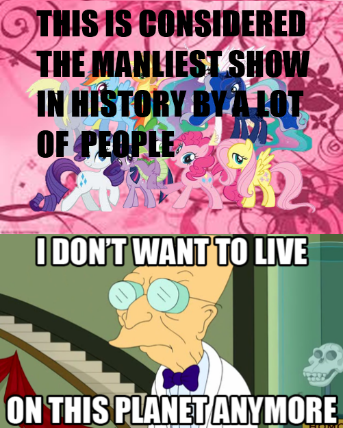 """I don't want to live on this """"Manly"""" planet anymore..."""
