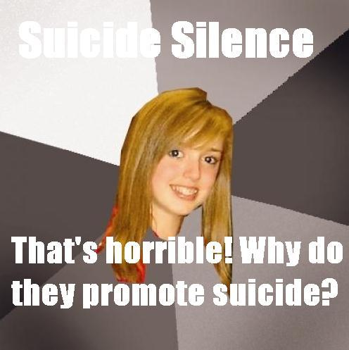Suicide Silence Why do they promote suicide?