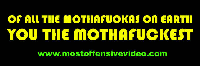 Of All The Mothafuckas On Earth