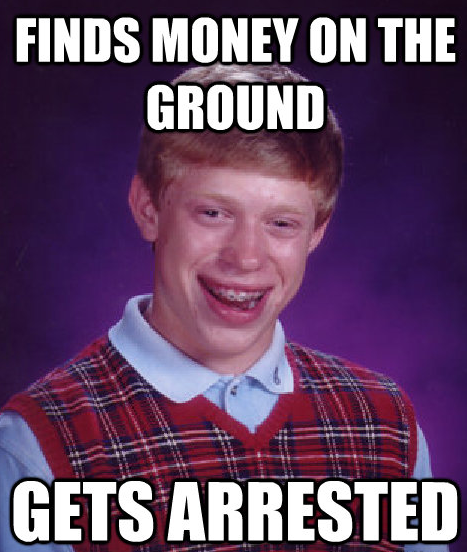 finds money gets arrested