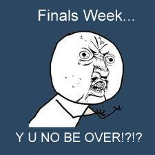 Finals Week...