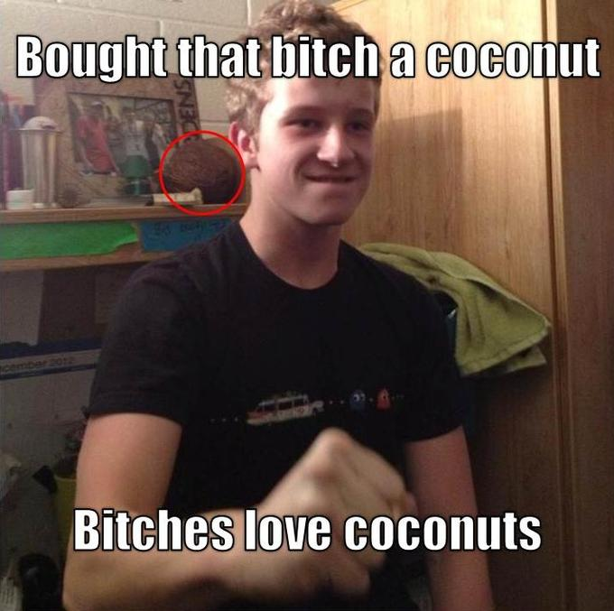Bitches Love Coconuts