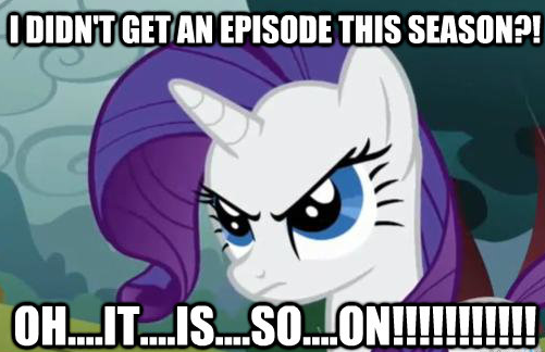 I didn't get an episode this season?! Oh....IT....IS....SO....ON!!!!!!!!!!!