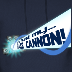 IT'S MA BASS CANNON