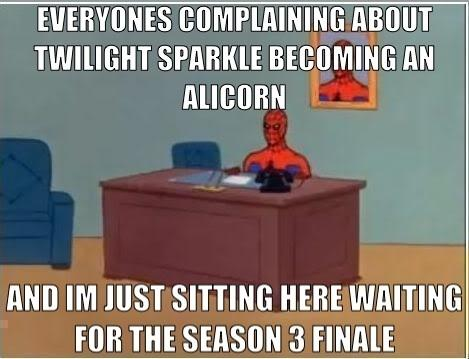 I'm just waiting for the season finale.