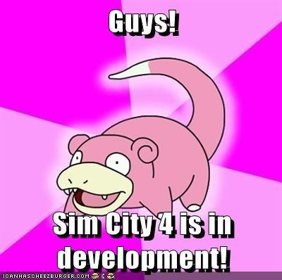 Guys! Sim City 4 is in development!