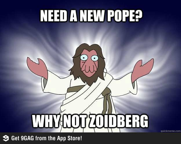 Need a new Pope? Why not Zoidberg?